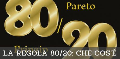 LA REGOLA 80/20: CHE COS'È