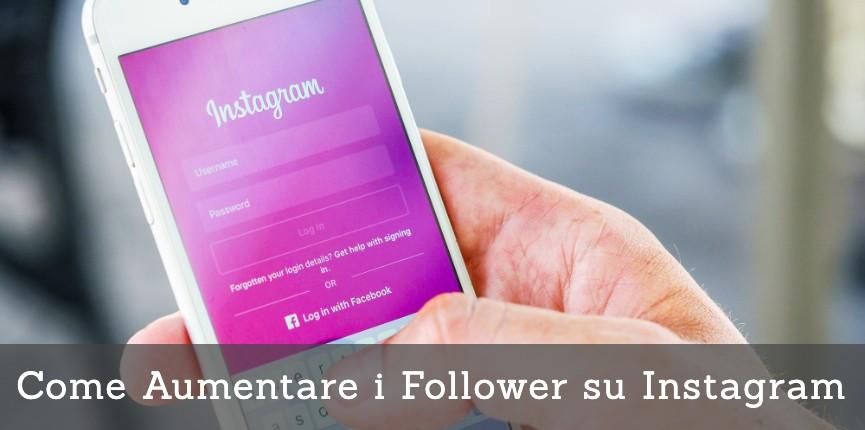 Come Aumentare i Follower su Instagram: 15 Trucchi che Funzionano nel 2021