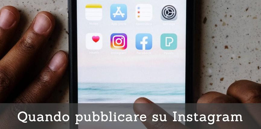 Quando pubblicare su Instagram: guida completa per evitare errori